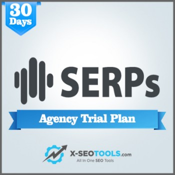 SERPs Agency Trial Plan Valid for 30 Days [Private Login]